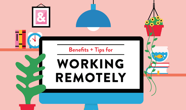 Benefits And Tips For Working Remotely