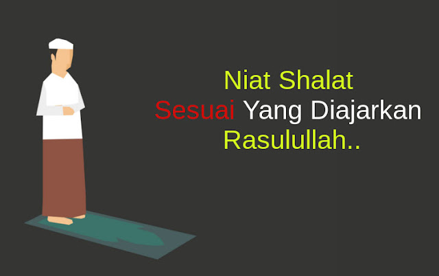 Bacaan Niat Shalat Sesuai Sunnah
