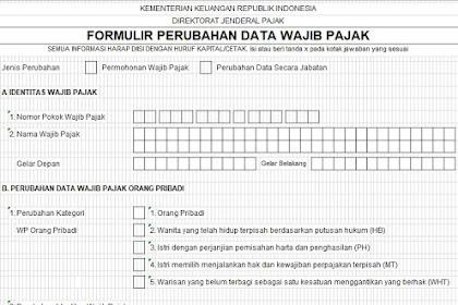 Download Formulir Perubahan Data NPWP Wajib Pajak Format Excel dan Petunjuk Cara Pengisiannya Format pdf