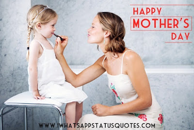 Happy Mother's Day Quotes 2017: Mother Quotes from Daughter & Son