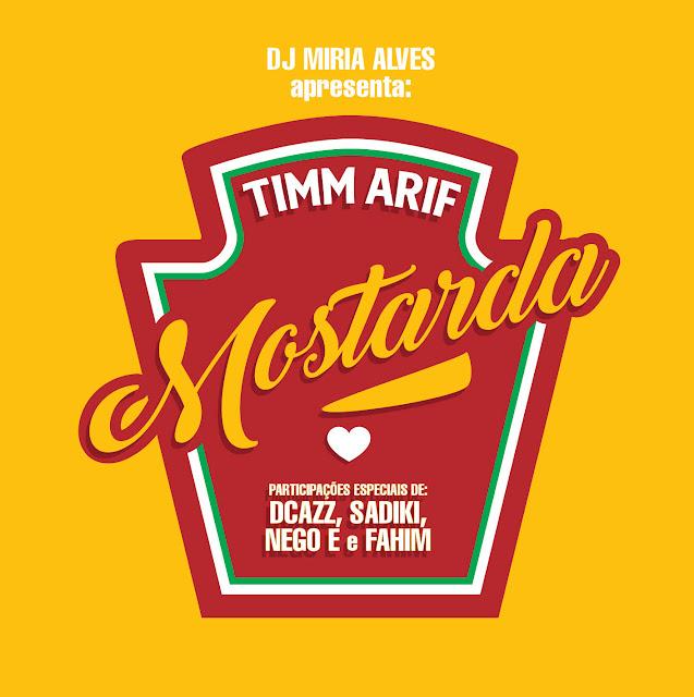 "Timm Arif  lança a musica ""Mostarda"""