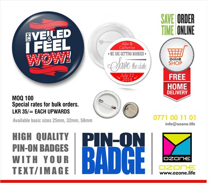 Custom Printed Pin-On Badges  The round badge is a classic among custom badges. Popular as a fashion article, gift, merchandising and promotional material.  Available basic sizes 25mm, 32mm, 44mm, 58mm  Minimum order 100 pcs. Door step delivery with in 7 days Prices starting from LKR 35/=  #pinonbadge #corporategift #badge #button #ozonebranding