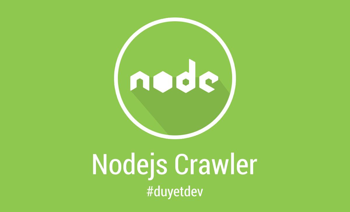 Nodejs - Các kỹ thuật Crawler, rút trích dữ liệu với Nodejs