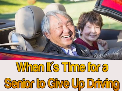 When It's Time for a Senior to Give Up Driving An Auto Insurance Special Topic