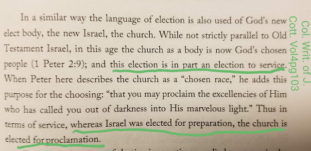 Israel was elected for preparation, the church is elected for proclamation.