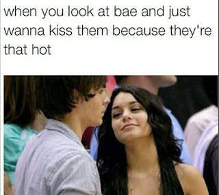 When you look at bae and just wanna kiss them because they're that hot.