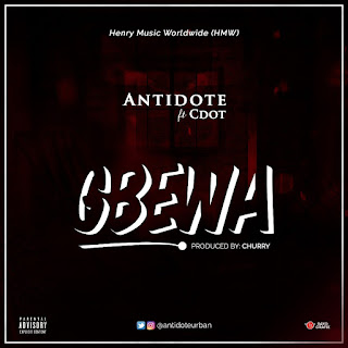 Music: Antidote ft Cdot - Gbewa