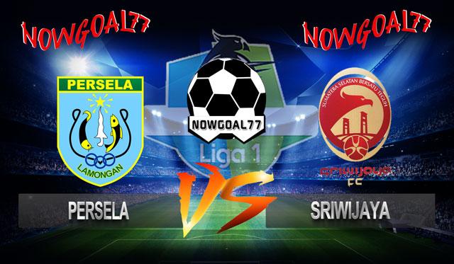 Prediksi Persela VS Sriwijaya 2 November 2018 -  Now Goal