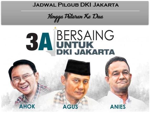 Lihat Jadwal Pilgub DKI Jakarta 2017 Penting!! – Putaran Ke 2