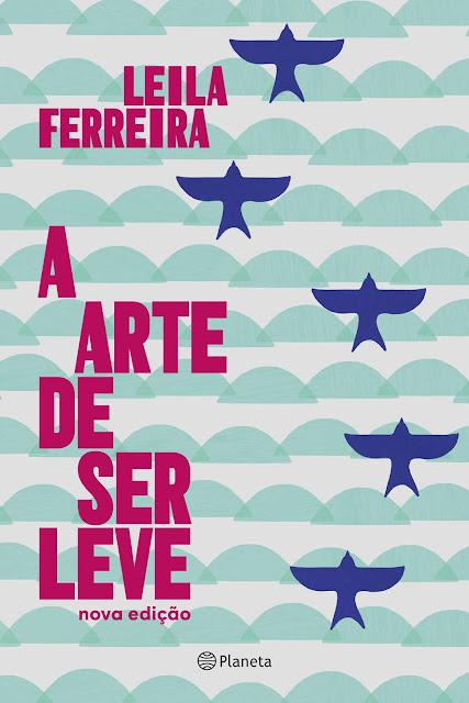 A arte de ser leve Leila Ferreira