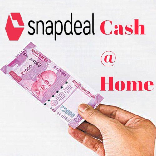 Snapdeal Cash to Home Get a Rs 2000 Note by Just Paying Rs 1