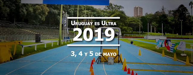 Ultramaratón en pista Uruguay Natural (48 - 24 - 12 y 6 horas, Montevideo, 03a05/may/2019)