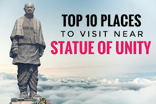 Top 10 places to visit near Statue of Unity