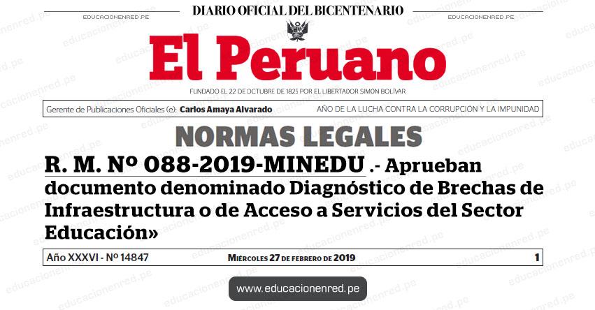 R. M. Nº 088-2019-MINEDU - Aprueban documento denominado Diagnóstico de Brechas de Infraestructura o de Acceso a Servicios del Sector Educación» www.minedu.gob.pe