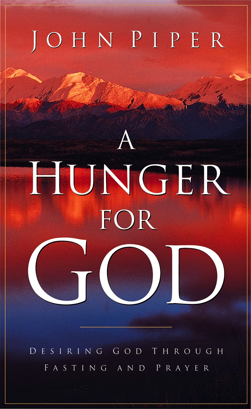 John Piper-A Hunger For God-