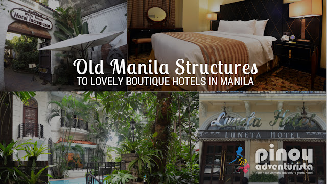"""Old Structures to Lovely Boutique Hotels in Manila , """"Charming stay where the old meets the new"""""""