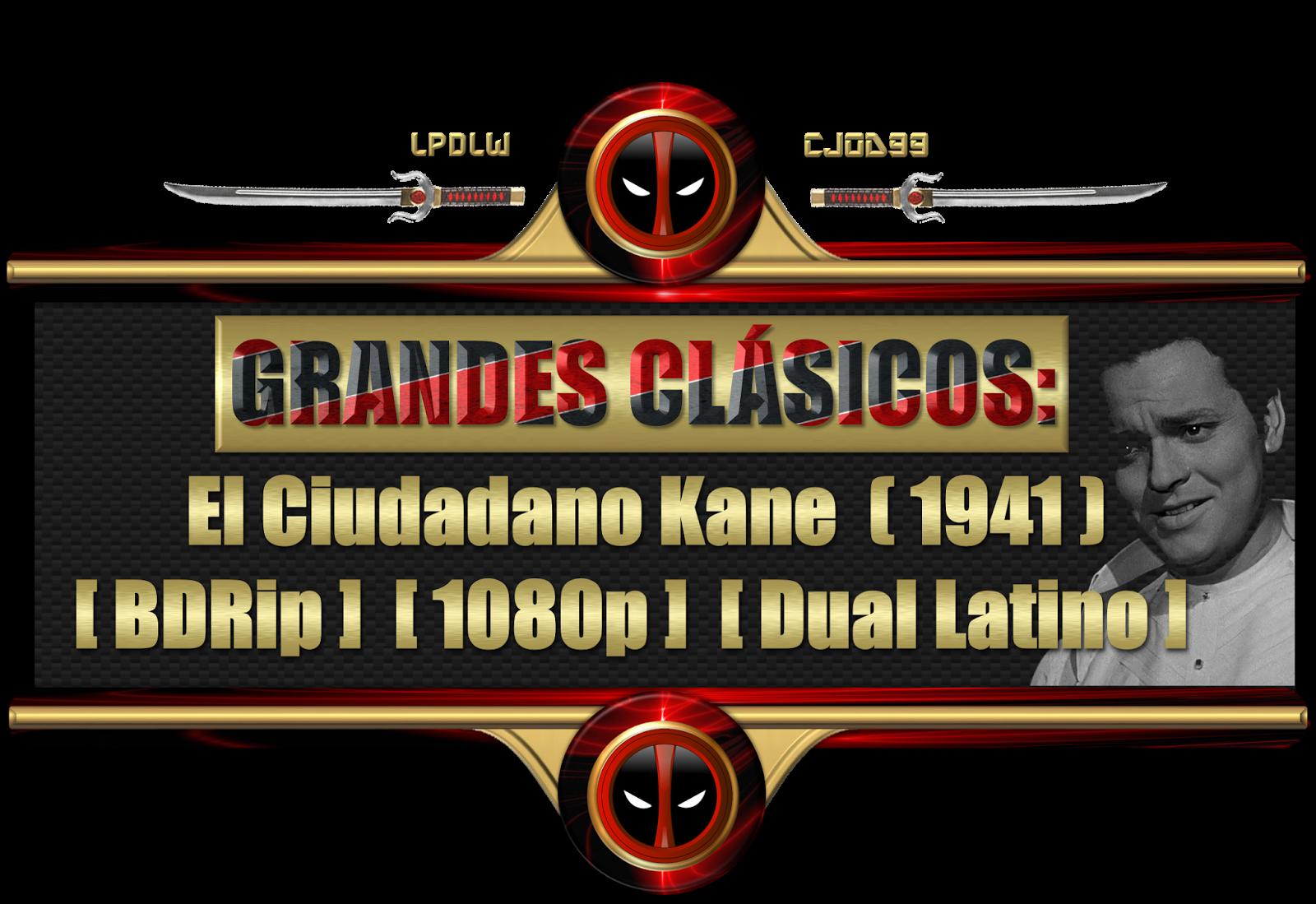 El Ciudadano Kane (1941)[BDRip][1080p][Dual Latino Original]