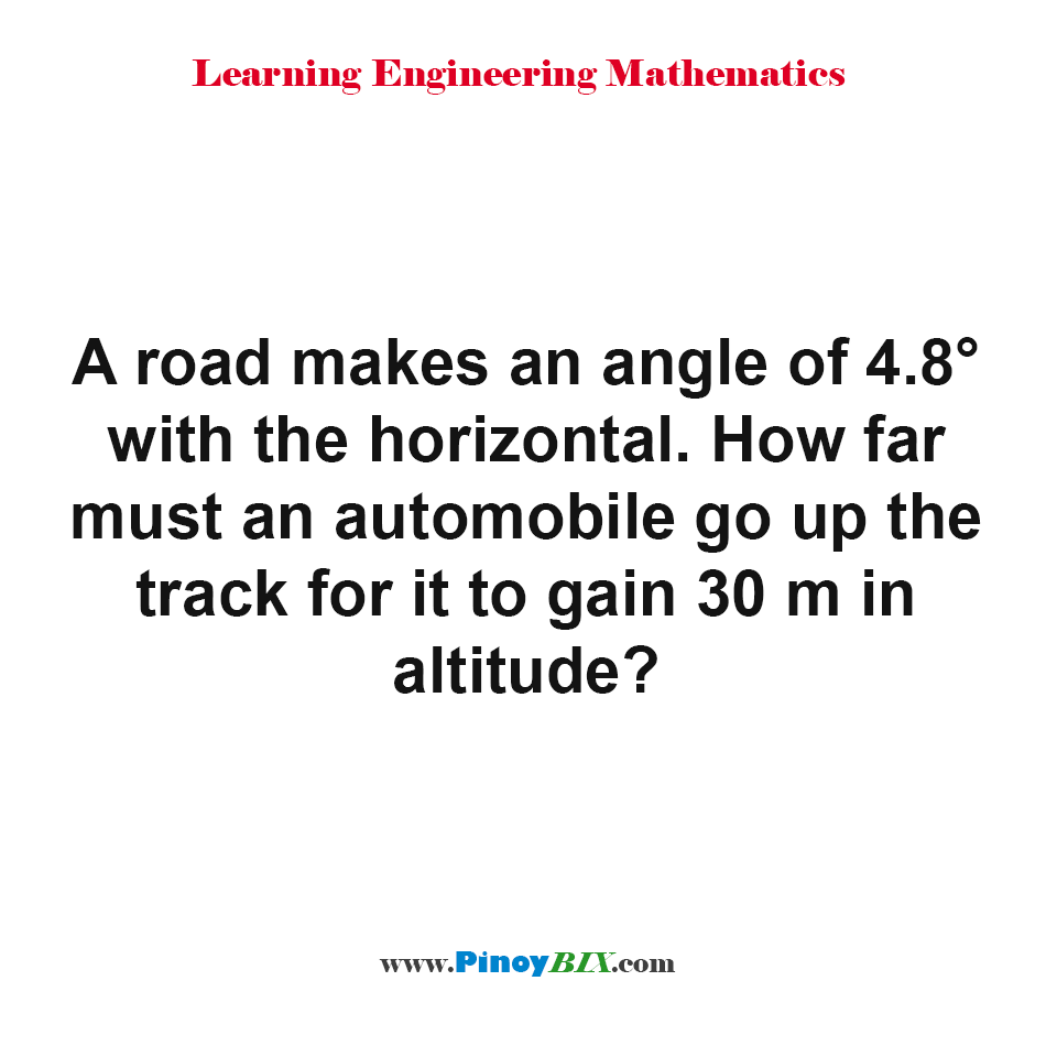 How far must an automobile go up the track for it to gain 30 m in altitude?
