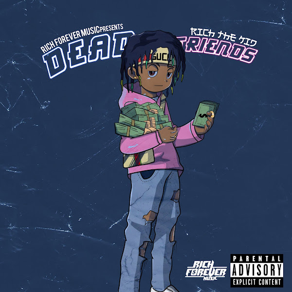 Rich The Kid - Dead Friends - Single Cover