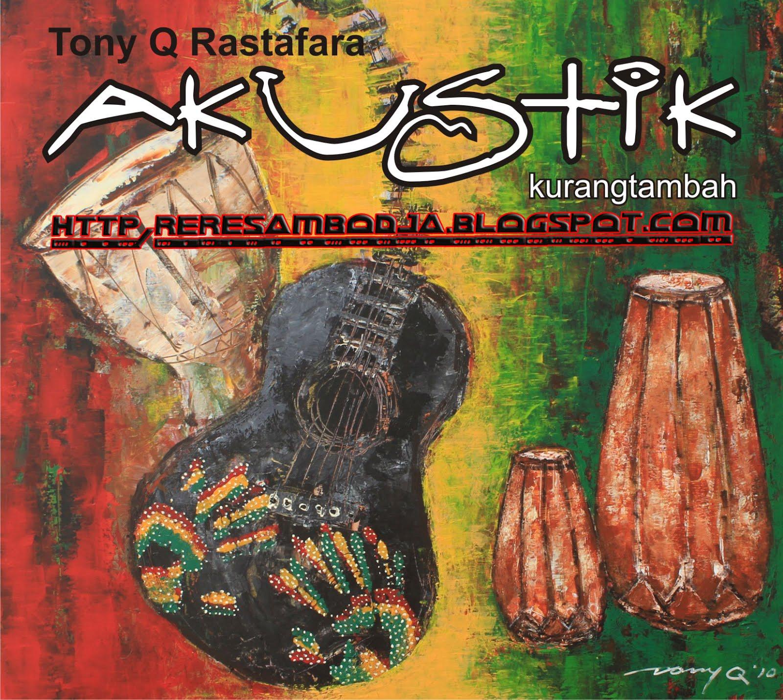 full album tony q rastafara akustik kurang tambah