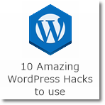10 Amazing WordPress Hacks to use
