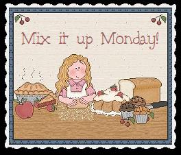 Mix it up Monday - Flour Me With Love