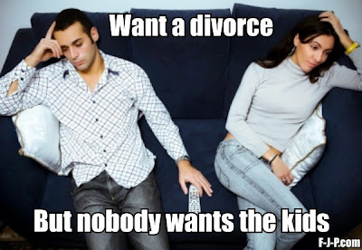 Funny picture - Want a divorce but nobody wants the kids