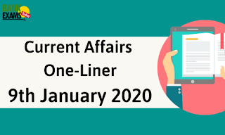 Current Affairs One-Liner: 9th January 2020