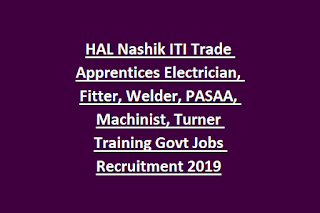 HAL Nashik ITI Trade Apprentices Electrician, Fitter, Welder, PASAA, Machinist, Turner Training Govt Jobs Recruitment 2019