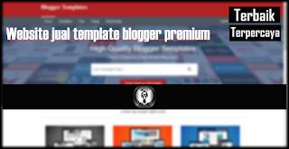 website jual template blogger premium terpercaya dan terbaik di Indonesia