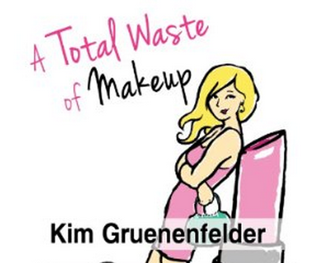 Book Review A Total Waste of Makeup Charlize Edwards Kim Gruenenfelder