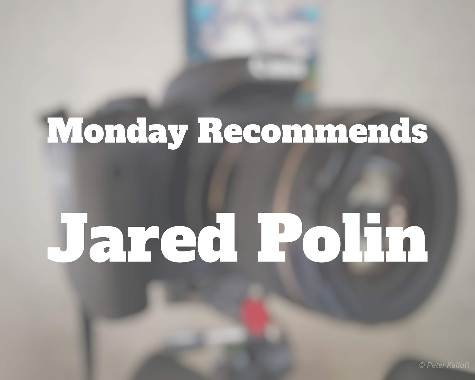Monday recommendation, this week we are recommending Jared Polin