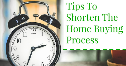 Tips To Shorten The Home Buying Proccess