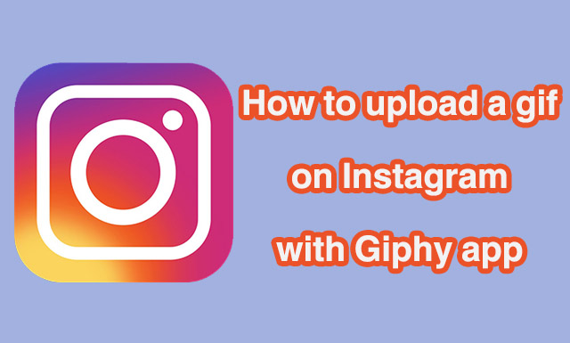 Upload Gif To Instagram 2