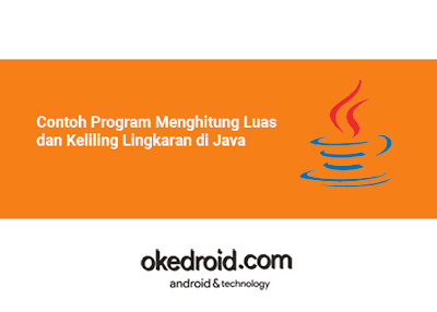 Belajar Contoh Program Cara Menghitung Mencari Menampilkan Luas dan Keliling Lingkaran di Java