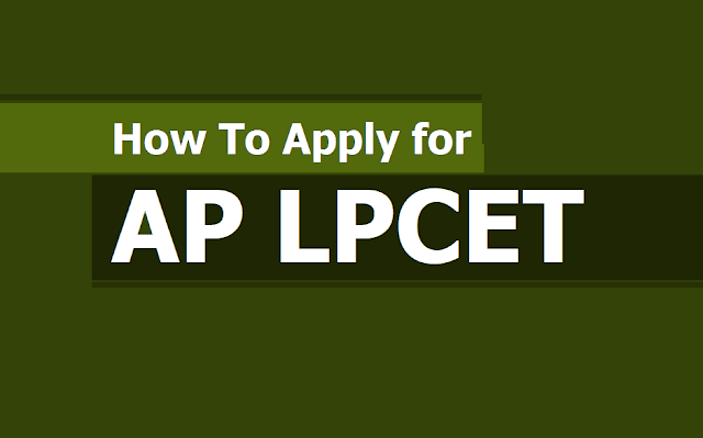 How to Apply for AP LPCET 2019, Submit Online Application Form upto May 19
