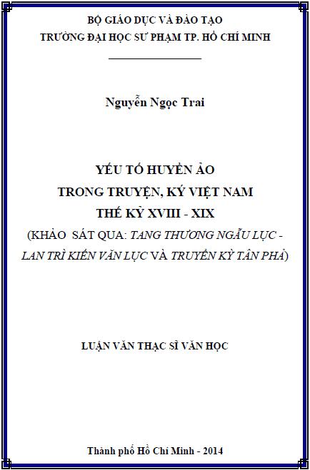 Yếu tố huyền ảo trong truyện, ký Việt Nam thế kỷ XVIII - XIX (Khảo sát qua Tang thương ngẫu lục - Lan Trì kiến văn lục và Truyền kỳ tân phả)