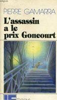Kẻ Giết Người Được Giải Goncourt - Pierre Gamarra