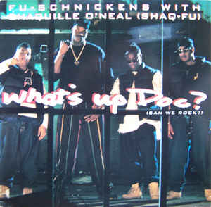 Fu-Schnickens featuring Shaquille O' Neal: What's Up Doc? [Can We Rock?] (1993) [VLS] [320kbps]