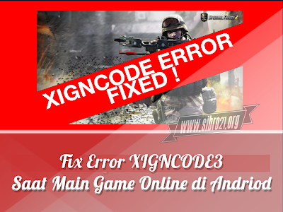 Fix Error XIGNCODE3 Saat Main Game Online di Andriod