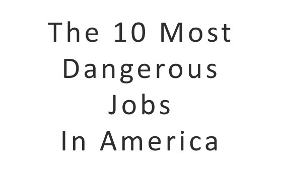 What are the most dangerous jobs in America?