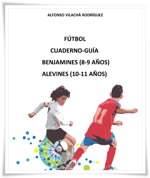 """Alfonso Vilachá presenta sus """"CUADERNOS/GUIAS PARA EL FÚTBOL BASE"""" el próximo 9 de Mayo"""