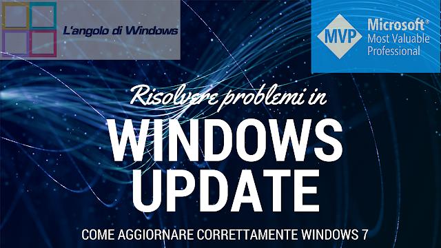 Risolvere%2Bproblemi%2Bin%2BWindows%2BUpdate - Risolvere problemi in Windows Update: aggiornare correttamente Windows 7