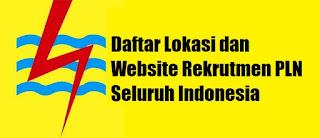 Rincian Lokasi dan Website Rekrutmen PT.PLN (persero) Tingkat SMA/SMK Tahap II 2016 Seluruh Indonesia