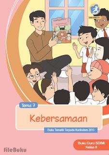 Buku Guru Kelas 2 Tema 7 (Kebersamaan) Kurikulum 2013 Revisi 2017