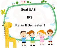 Soal UAS IPS Kelas 2 Semester 1 plus Kunci Jawaban