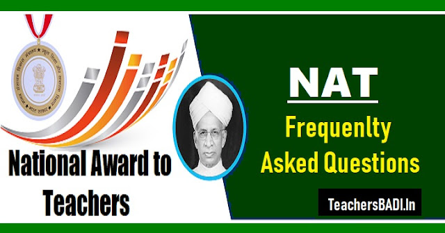 national award to teachers 2019,frequenlty asked questions,national award to teachers scheme, nat scheme,guidelines for selection of teachers for nat,procedure for selection of teachers for nat,national award for teachers is the national award to teachers