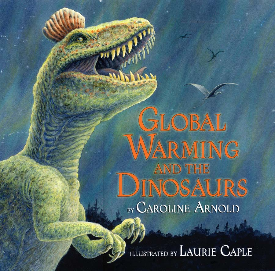 Caroline Arnold Art And Books Global Warming And The