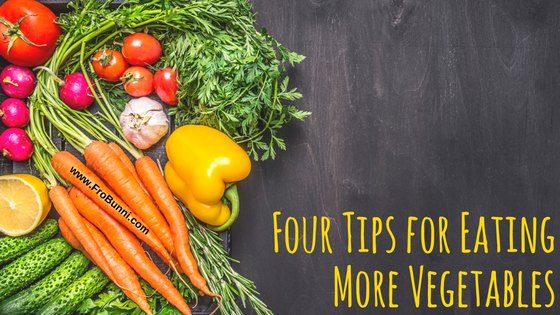 FroBunni | Four Tips for Eating More Vegetables