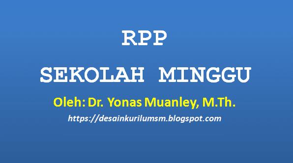 Rencana Pelaksanaan Pembelajaran Sekolah Minggu (RPP-SM)